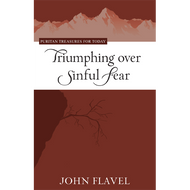 Triumphing Over Sinful Fear by John Flavel (Paperback)