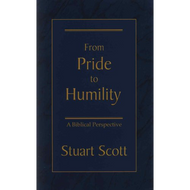From Pride to Humility by Stuart Scott (Booklet)