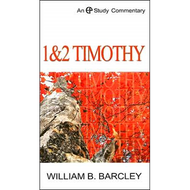 1 & 2 Timothy by William B. Barcley (Hardcover)