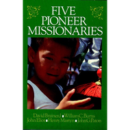 Five Pioneer Missionaries by Various (Paperback)