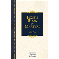 Foxe's Book of Martyrs (Hardcover) by John Foxe