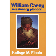 William Carey Missionary Pioneer by Kellsye M. Finnie (Paperback)