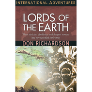 Lords of the Earth by Don Richardson (Paperback)