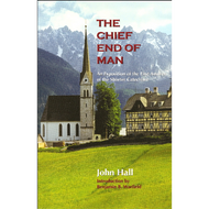 The Chief End of Man by John Hall (Paperback)