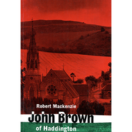 John Brown of Haddington by Robert Mackenzie (Paperback)