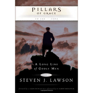 Pillars of Grace: A Long Line of Godly Men, Vol 2 (Hardcover) by Steven J. Lawson