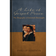A Life of Gospel Peace by Phillip L. Simpson (Hardcover)
