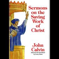 Sermons on the Saving Work of Christ by John Calvin (Paperback)
