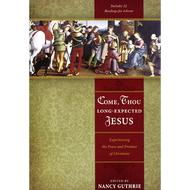 Come, Thou Long-Expected Jesus by Nancy Guthrie (Paperback)