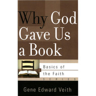 Why God Gave Us a Book by Gene Edward Veith (Booklet)