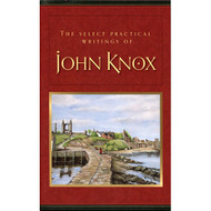 The Select Practical Writings of John Knox (Hardcover)