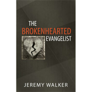 The Brokenhearted Evangelist by Jeremy Walker (Paperback)