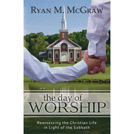 The Day of Worship by Ryan M. McGraw (Paperback)