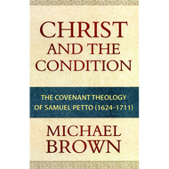 Christ and the Condition by Michael Brown (Paperback)