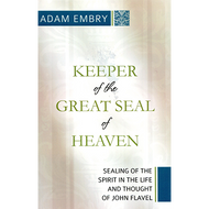Keeper of the Great Seal of Heaven by Adam Embry (Paperback)