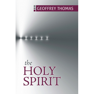 The Holy Spirit by Geoffrey Thomas (Paperback)