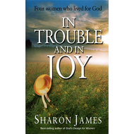 In Trouble & In Joy by Sharon James (Hardcover)