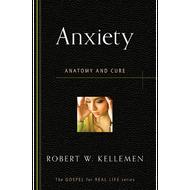 Anxiety by Robert W. Kellemen (Booklet)