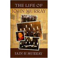The Life of John Murray by Lain H. Murray (Paperback)