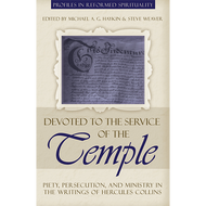 Devoted to the Service of the Temple Edited by Michael A.G. Haykin & Steve Weaver (Paperback)