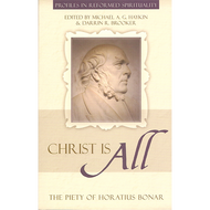 Christ is All Edited by Michael A.G. Haykin & Darrin R. Brooker (Paperback)