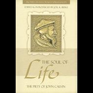The Soul of Life Edited by Joel R. Beeke (Paperback)
