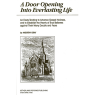 A Door Opening into Everlasting Life by Andrew Gray (Hardcover)