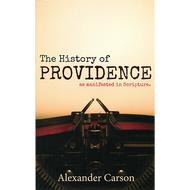 The History of Providence as Manifested in Scripture by Alexander Carson (Paperback)