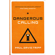 Dangerous Calling by Paul David Tripp (Hardcover)