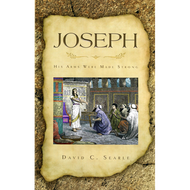 Joseph, His Arms Were Made Strong by David C. Searle (Paperback)