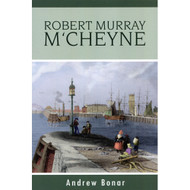 Life of Robert Murray M'Cheyne by Andrew Bonar (Paperback)