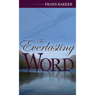 The Everlasting Word by Frans Bakker (Hardcover)