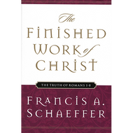 The Finished Work of Christ by Francis A. Schaeffer (Hardcover)