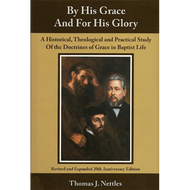 By His Grace and for His Glory by Thomas Nettles (Hardcover)