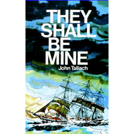 They Shall Be Mine by John Tallach (Paperback)