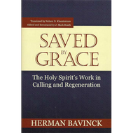 Saved by Grace by Herman Bavinck (Paperback)