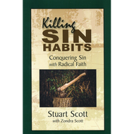 Killing Sin Habits by Stuart Scott with Zondra Scott (Paperback)