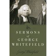 Sermons of George Whitefield by George Whitefield (Paperback)