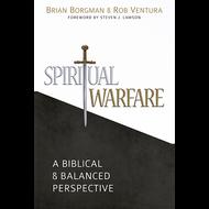 Spiritual Warfare, A Biblical & Balanced Perspective by Brian Borgman & Rob Ventura (Paperback)