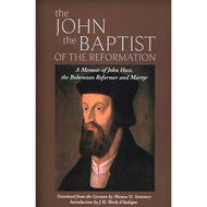 The John the Baptist of the Reformation (Paperback)