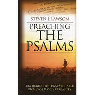 Preaching the Psalms by Steven J. Lawson (Hardcover)