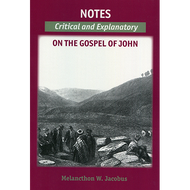 Notes Critical and Explanatory on the Gospel of John by Melancthon W. Jacobus (Paperback)