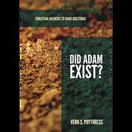 Did Adam Exist? by Vern S. Poythress (Booklet)