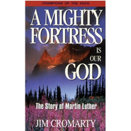 A Mighty Fortress is Our God by Jim Cromarty (Paperback)