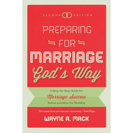 Preparing for Marriage God's Way by Wayne A. Mack (Paperback)