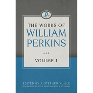 The Works of William Perkins (Volume 1)