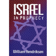 Israel in Prophecy by William Hendriksen (Paperback)