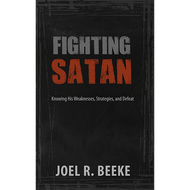 Fighting Satan by Joel R. Beeke (Paperback)