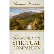 The Communicant's Spiritual Companion by Thomas  Haweis (Paperback)