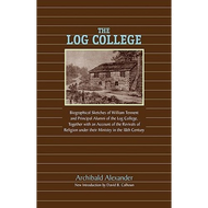The Log College by Archibald Alexander (Paperback)